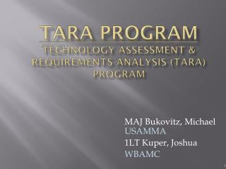 TARA Program Technology Assessment  Requirements Analysis TARA Program