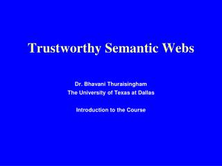 Trustworthy Semantic Webs