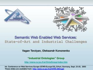Semantic Web Enabled Web Services: State-of-Art and Industrial Challenges