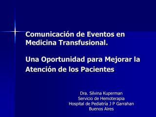 Comunicaci n de Eventos en Medicina Transfusional.  Una Oportunidad para Mejorar la Atenci n de los Pacientes