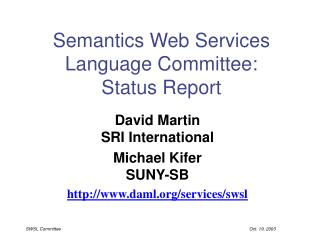 Semantics Web Services Language Committee: Status Report