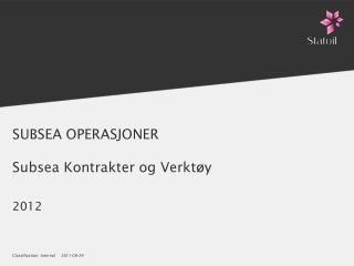 SUBSEA OPERASJONER Subsea Kontrakter og Verktøy