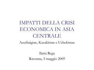 IMPATTI DELLA CRISI ECONOMICA IN ASIA CENTRALE