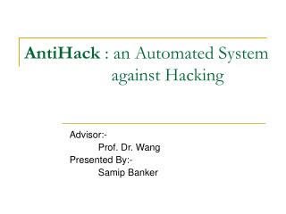 AntiHack  : an Automated System   	   against Hacking