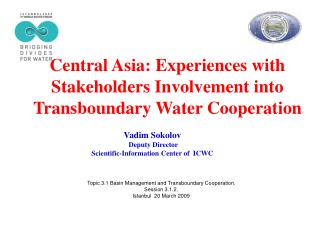 Central Asia: Experiences with Stakeholders Involvement into Transboundary Water Cooperation