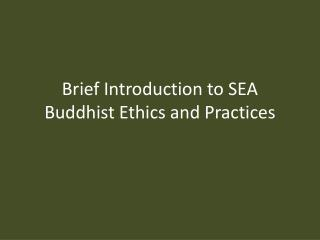 Brief Introduction to SEA Buddhist Ethics and Practices
