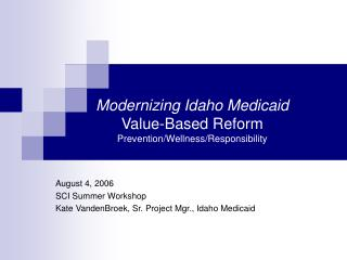 Modernizing Idaho Medicaid Value-Based Reform Prevention/Wellness/Responsibility
