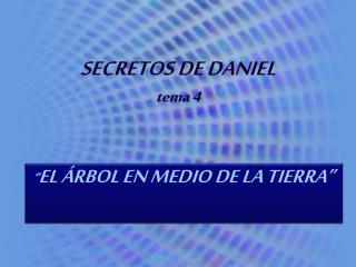 SECRETOS DE DANIEL tema 4