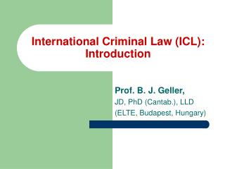 International Criminal Law  (ICL) : Introduction
