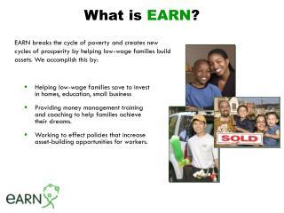 What is  EARN ?