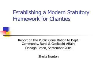 Establishing a Modern Statutory Framework for Charities