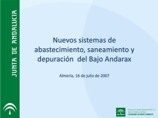 Nuevos sistemas de abastecimiento, saneamiento y depuración  del Bajo Andarax