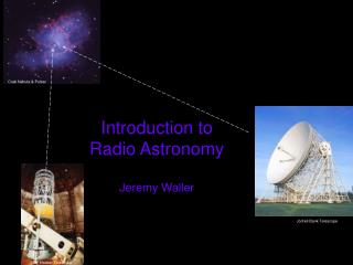 Introduction to  Radio Astronomy Jeremy Waller