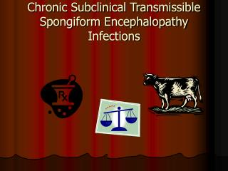 Chronic Subclinical Transmissible Spongiform Encephalopathy Infections