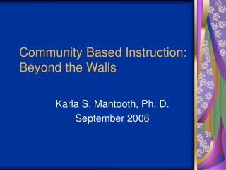 Community Based Instruction: Beyond the Walls