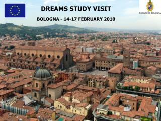 DREAMS STUDY VISIT  BOLOGNA - 14-17 FEBRUARY 2010