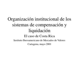 Organización institucional de los sistemas de compensación y liquidación