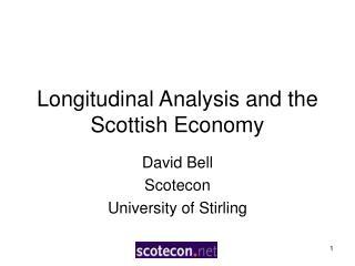 Longitudinal Analysis and the Scottish Economy