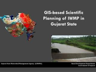 GIS-based Scientific Planning of IWMP in Gujarat State