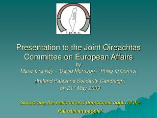 ( Ireland Palestine Solidarity Campaign ) on 21 st  May 2009