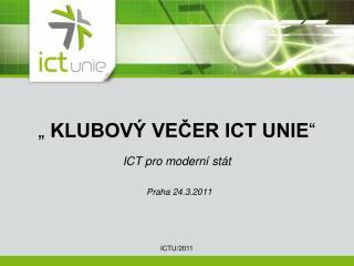 """""""  KLUBOVÝ VEČER ICT UNIE """" ICT pro moderní stát"""