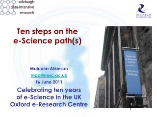Ten steps on the  e-Science path(s)