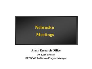 Army Research Office Dr. Kurt Preston DEPSCoR Tri-Service Program Manager