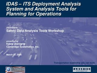 IDAS – ITS Deployment Analysis System and Analysis Tools for Planning for Operations