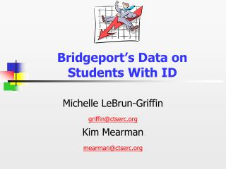 Bridgeport's Data on Students With ID