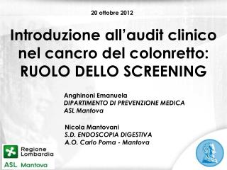 Introduzione all'audit clinico nel cancro del colonretto: RUOLO DELLO SCREENING