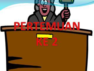 PERTEMUAN KE 2
