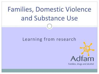 Families, Domestic Violence and Substance Use