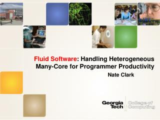 Fluid Software : Handling Heterogeneous Many-Core for Programmer Productivity
