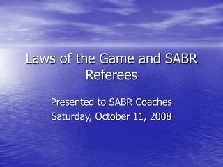 Laws of the Game and SABR Referees