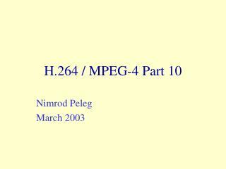 H.264 / MPEG-4 Part 10