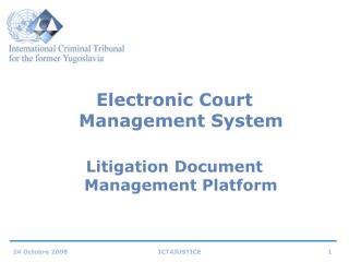 Electronic Court Management System  Litigation Document Management Platform