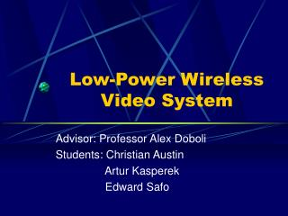 Low-Power Wireless Video System