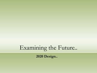 Examining the Future..