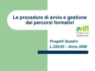 Le procedure di avvio e gestione dei percorsi formativi