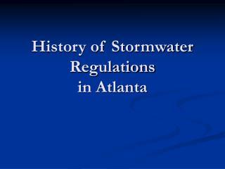 History of Stormwater Regulations in Atlanta