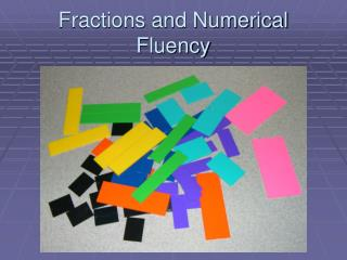 Fractions and Numerical Fluency