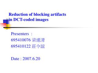 Reduction of blocking artifacts  in DCT-coded images