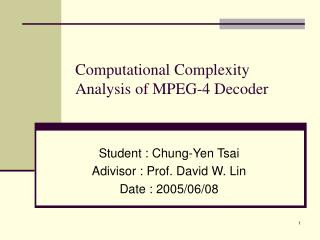 Computational Complexity Analysis of MPEG-4 Decoder