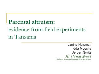 Parental altruism: evidence from field experiments in Tanzania