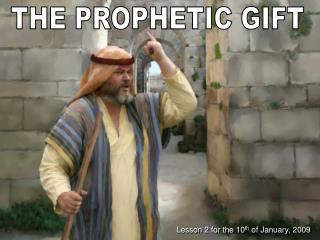 THE PROPHETIC GIFT