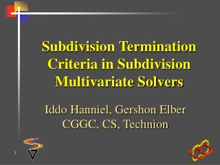 Subdivision Termination Criteria in Subdivision Multivariate Solvers
