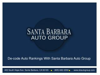 De-Code Auto Rankings With Santa Barbara Auto Group