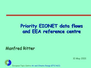 Priority EIONET data flows and EEA reference centre