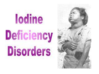 Iodine Deficiency Disorders