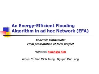 An Energy-Efficient Flooding Algorithm in ad hoc Network (EFA)